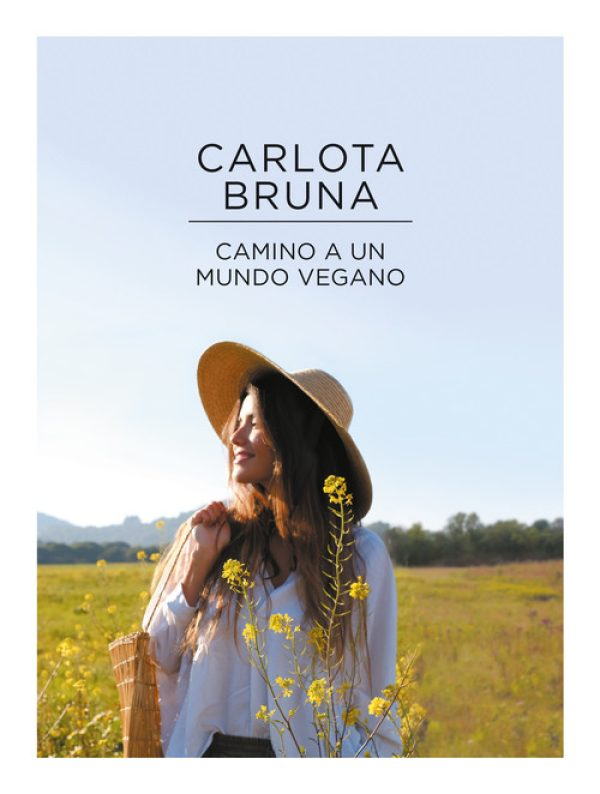 Camino a un mundo vegano Carlota Bruna